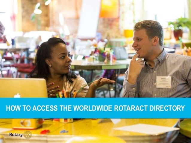 HOW TO ACCESS THE WORLDWIDE ROTARACT DIRECTORY