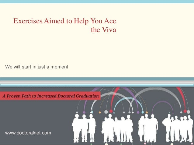 We will start in just a moment Exercises Aimed to Help You Ace the Viva www.doctoralnet.com