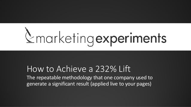 How to Achieve a 232% Lift The repeatable methodology that one company used to generate a significant result (applied live...