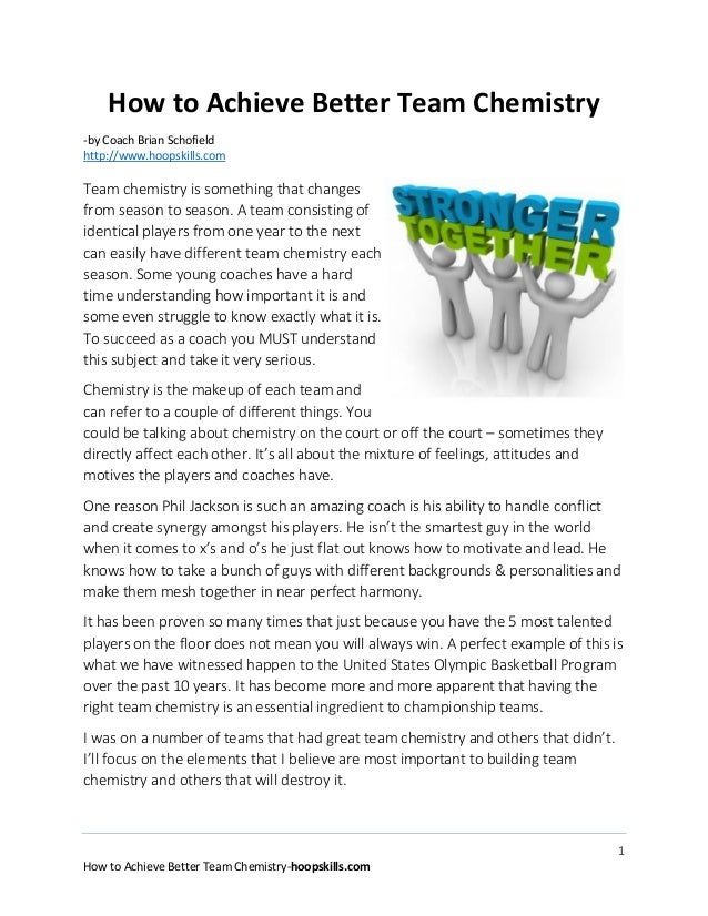 How to Achieve Better Team Chemistry -by Coach Brian Schofield http://www.hoopskills.com  Team chemistry is something that...