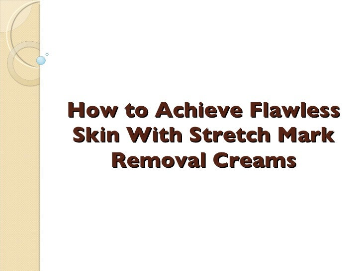 How to Achieve Flawless Skin With Stretch Mark Removal Creams