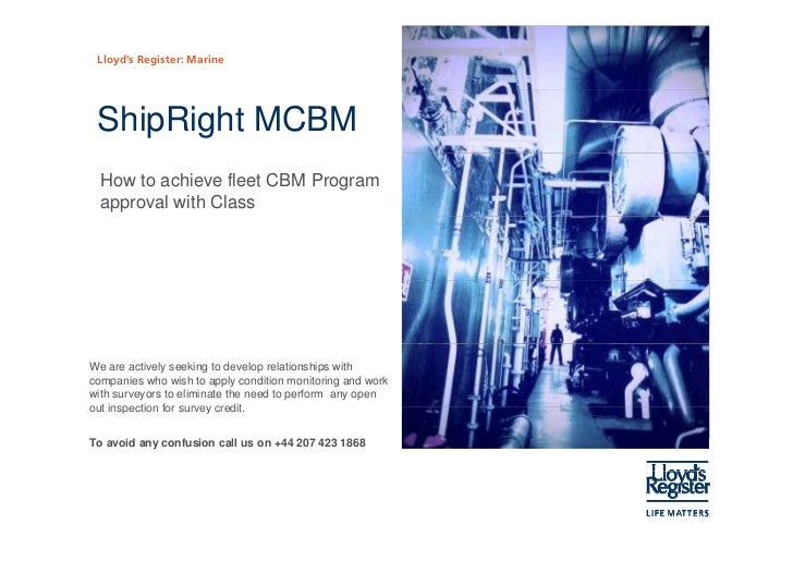 Lloyd's Register: Marine ShipRight MCBM  How to achieve fleet CBM Program  approval with ClassWe are actively seeking to d...