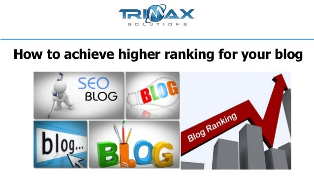How to achieve higher ranking for your blog