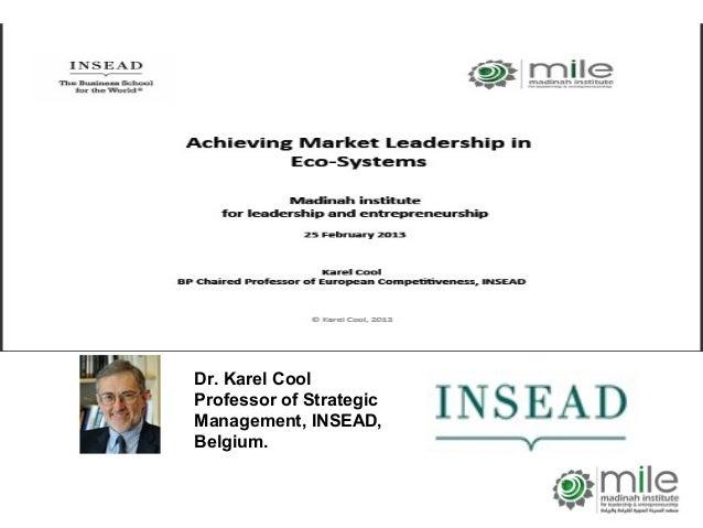 Dr. Karel CoolProfessor of StrategicManagement, INSEAD,Belgium.