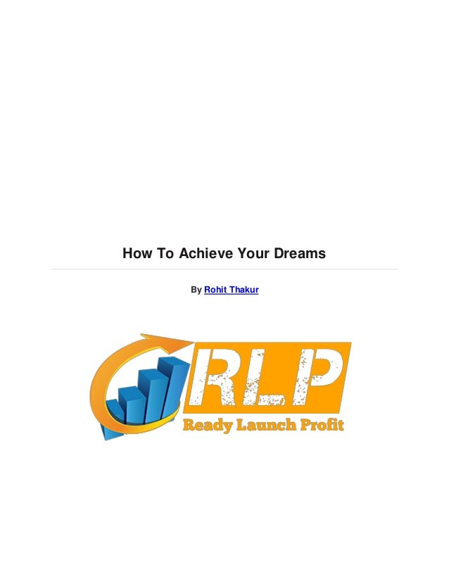 How To Achieve Your Dreams By Rohit Thakur