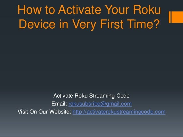 How to activate your roku device in very first time?