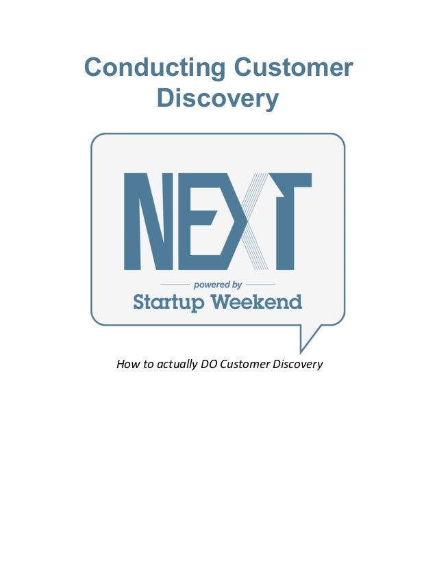 ConductingCustomer Discovery How to actually DO Customer Discovery