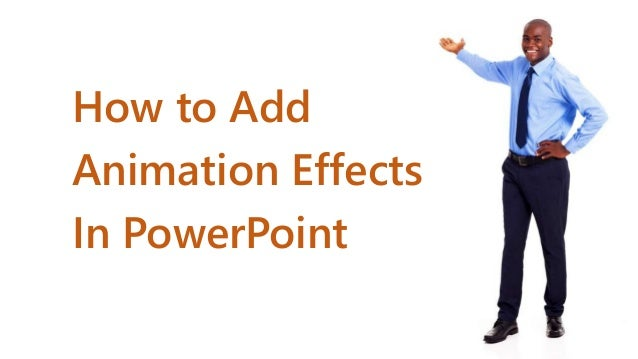 How to Add Animation Effects In PowerPoint