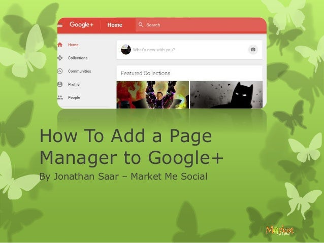 How To Add a Page Manager to Google+ By Jonathan Saar – Market Me Social