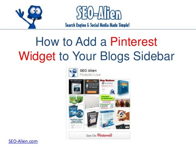 How to Add a Pinterest Widget to Your Blogs Sidebar SEO-Alien.com