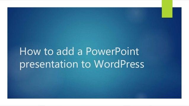 How to add a PowerPoint presentation to WordPress