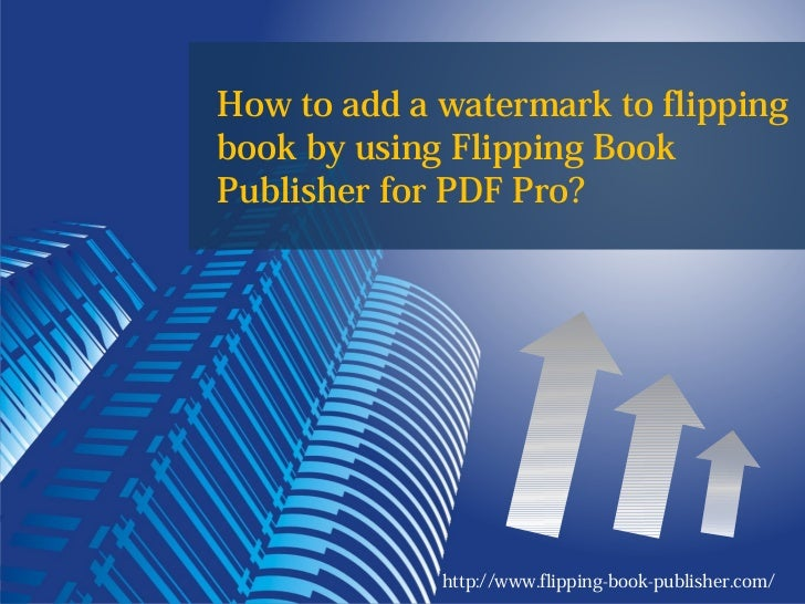How to add a watermark to flippingbook by using Flipping BookPublisher for PDF Pro?             http://www.flipping-book-p...