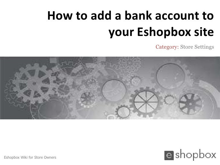 How to add a bank account to                                  your Eshopbox site                                          ...