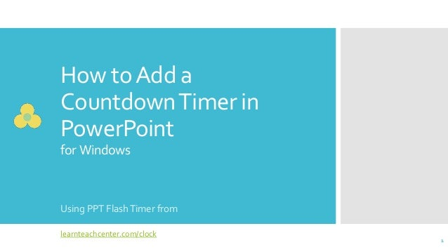 How toAdd a CountdownTimer in PowerPoint for Windows Using PPT FlashTimer from 1 learnteachcenter.com/clock