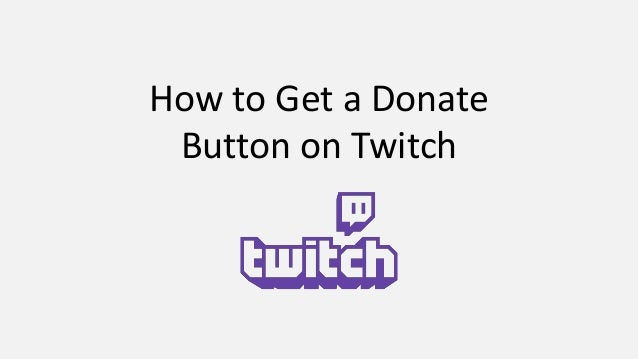 How to add donate button to twitch – twitch donation button