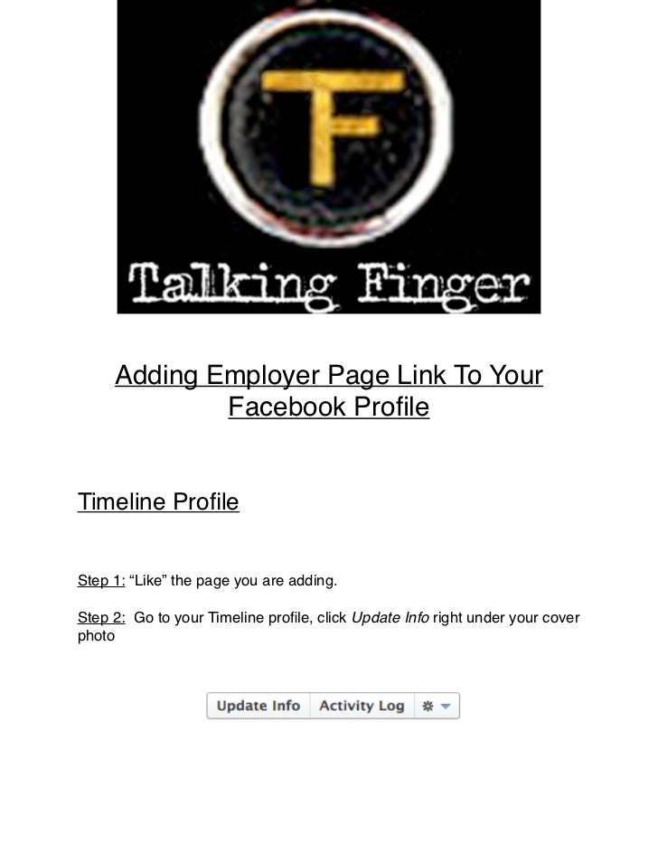 """Adding Employer Page Link To Your             Facebook ProfileTimeline ProfileStep 1: """"Like"""" the page you are adding.Step 2:..."""