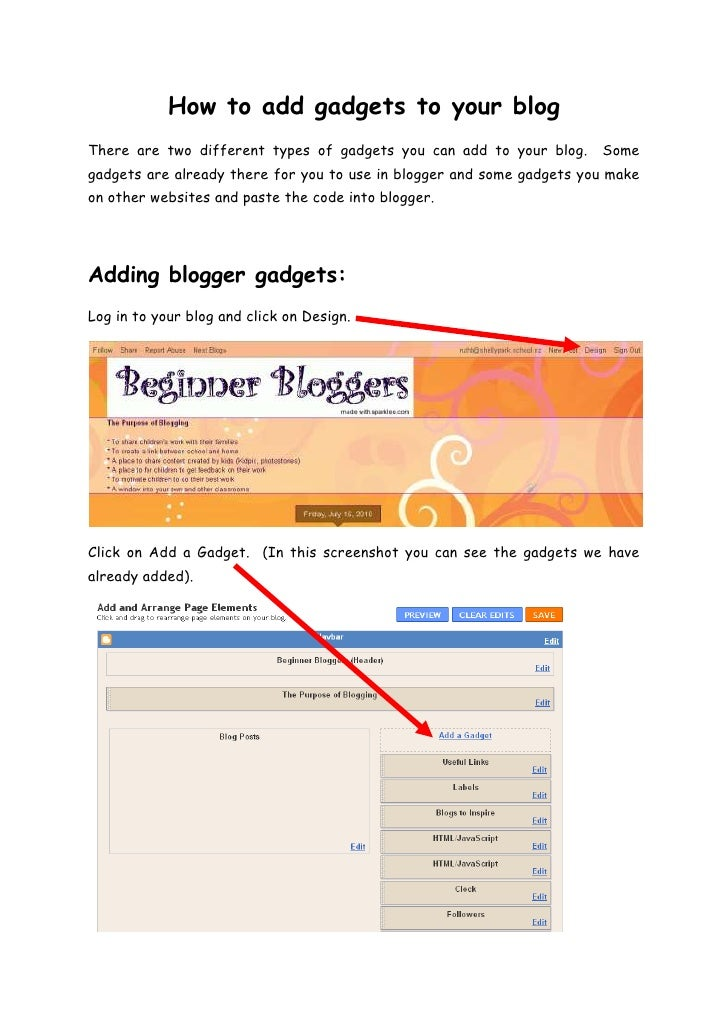 How to add gadgets to your blog<br />There are two different types of gadgets you can add to your blog.  Some gadgets are ...