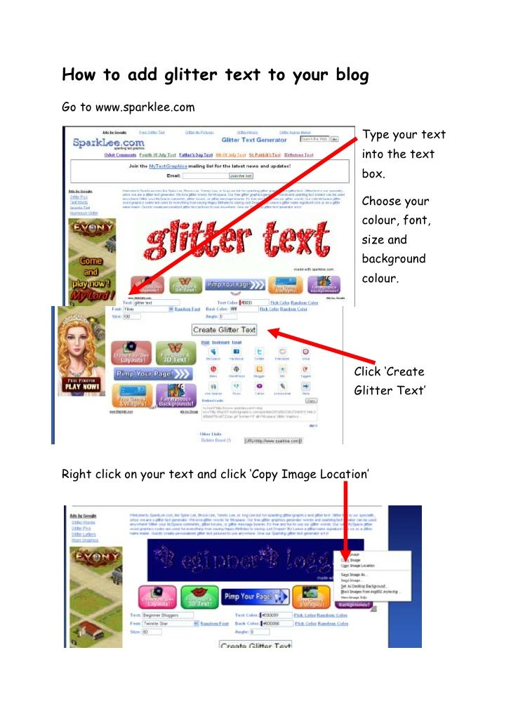 How to add glitter text to your blog <br />Go to www.sparklee.com<br />190502756Type your text into the text box.<br />Cho...