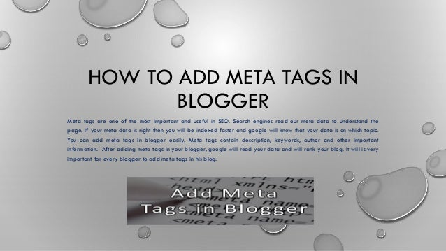 HOW TO ADD META TAGS IN BLOGGER Meta tags are one of the most important and useful in SEO. Search engines read our meta da...