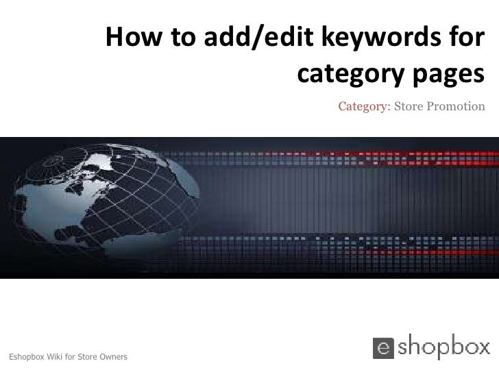 How to add/edit keywords for                                     category pages                                         Ca...