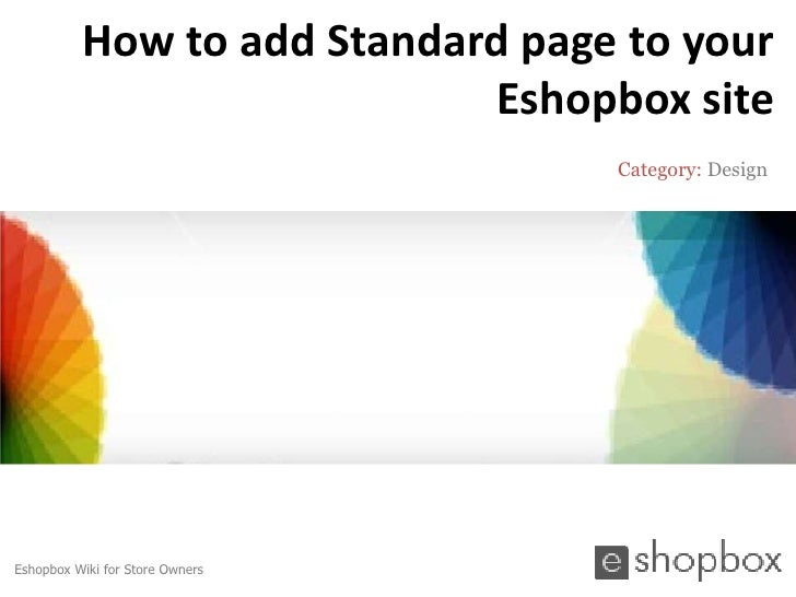 How to add Standard page to your                            Eshopbox site                                  Category: Desig...