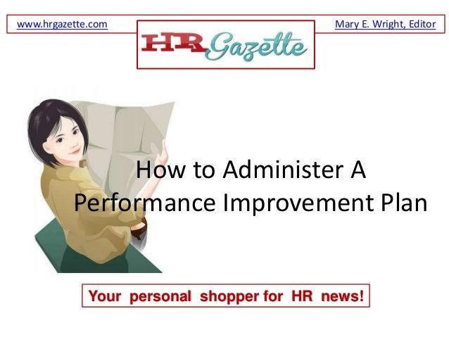 www.hrgazette.com                          Mary E. Wright, Editor               How to Administer A          Performance I...