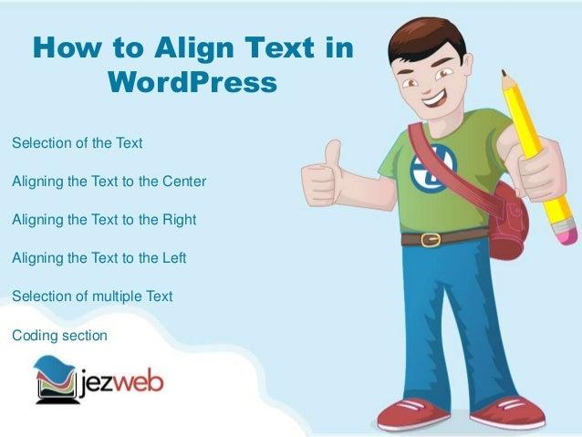 How to Align Text inWordPressSelection of the TextAligning the Text to the CenterAligning the Text to the RightAligning th...