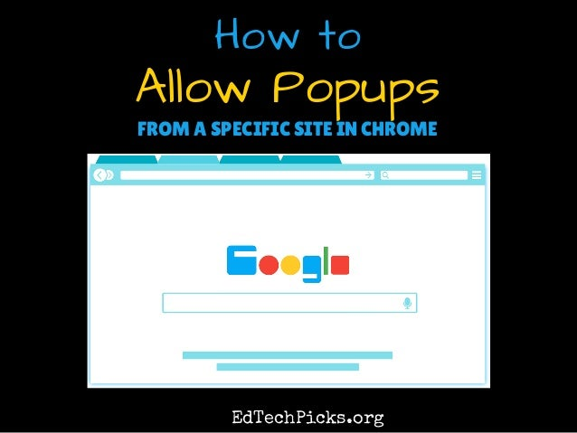 Allow Popups How to FROM A SPECIFIC SITE IN CHROME EdTechPicks.org