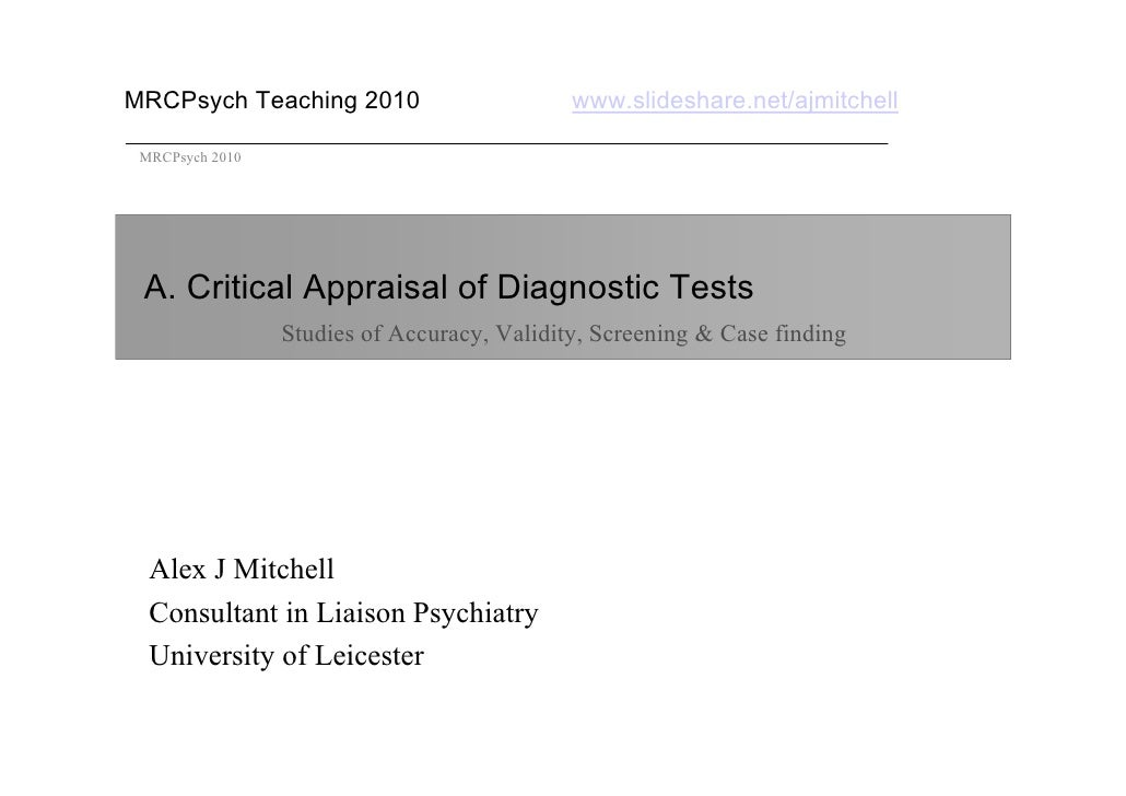 MRCPsych Teaching 2010                       www.slideshare.net/ajmitchell   MRCPsych 2010      A. Critical Appraisal of D...