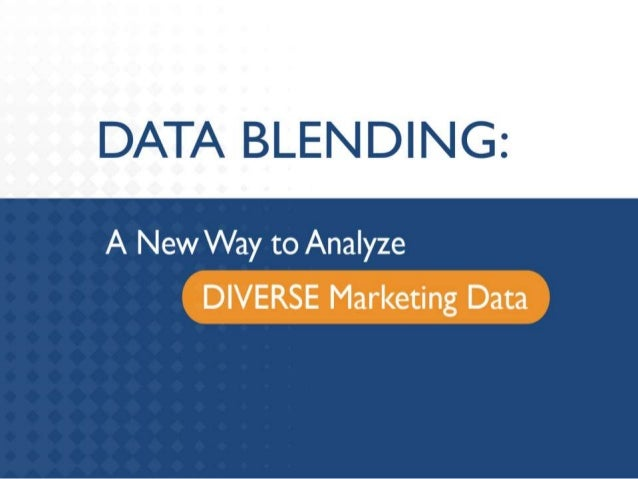 Data Blending: A New Way to Analyze Diverse Marketing Data