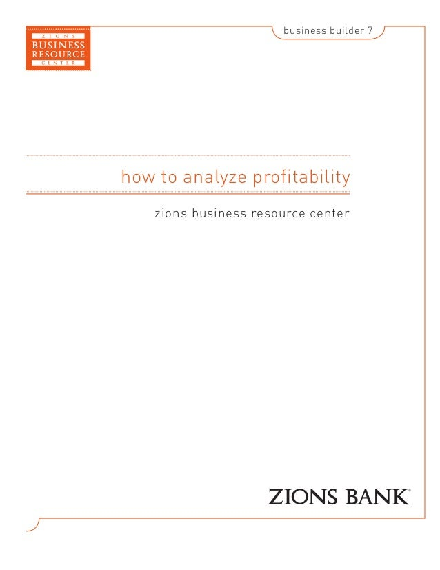 business builder 7  how to analyze profitability zions business resource center