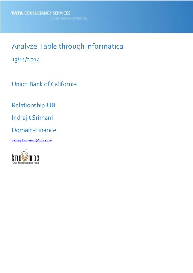 Analyze Table through informatica 13/11/2014 Union Bank of California Relationship-UB Indrajit Srimani Domain-Finance indr...