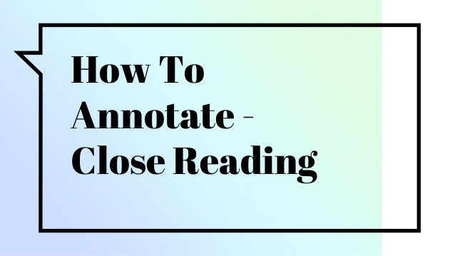 How To Annotate - Close Reading