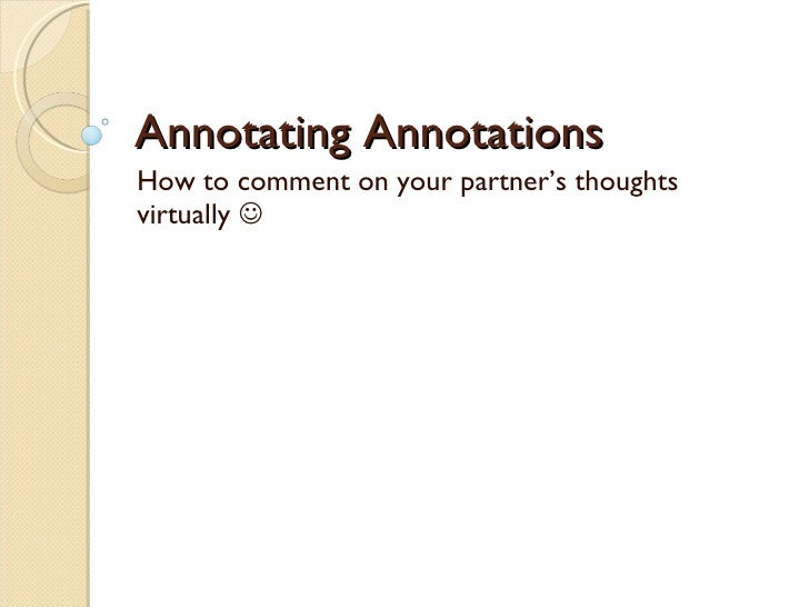Annotating Annotations How to comment on your partner's thoughts virtually  