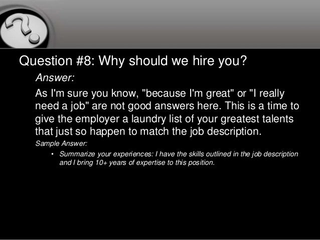 "why should you hire me ""why should we hire you"" interview question and answers ads by google why should we hire you strengths & weaknesses examples tell me about yourself."