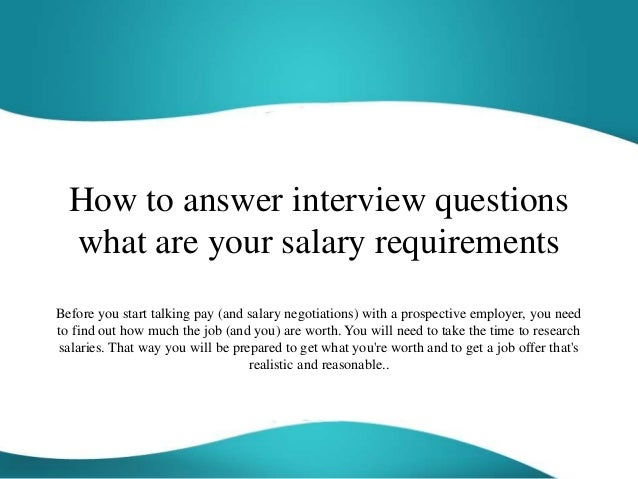 how to answer interview questions what are your salary requirements