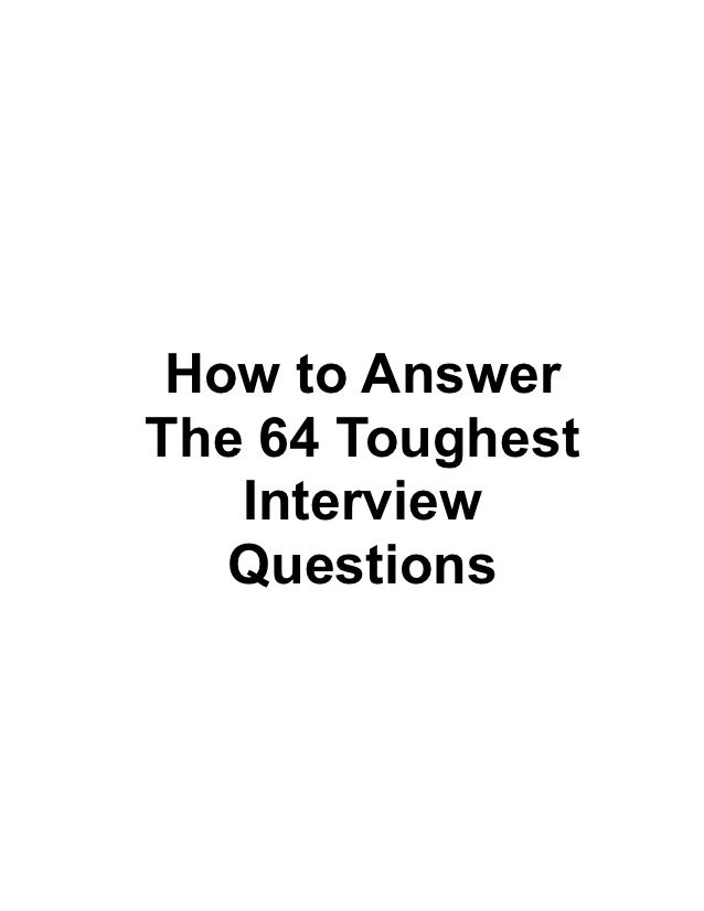 How To AnswerThe 64 Toughest Interview Questions ...