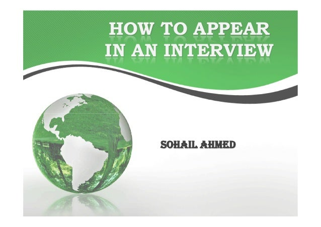 HOW TO APPEAR IN AN INTERVIEW  SOHAIL AHMED