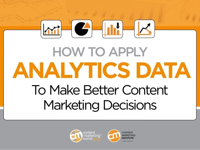 AUDIENCE REPORTS HOW TO APPLY ANALYTICS DATA To Make Better Content Marketing Decisions