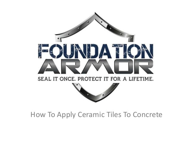 How To Apply Ceramic Tiles To Concrete