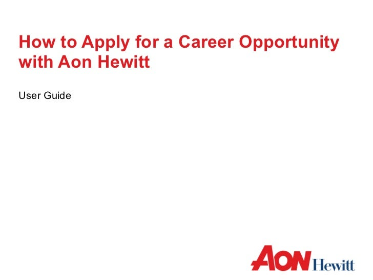 How to Apply for a Career Opportunity with Aon Hewitt User Guide