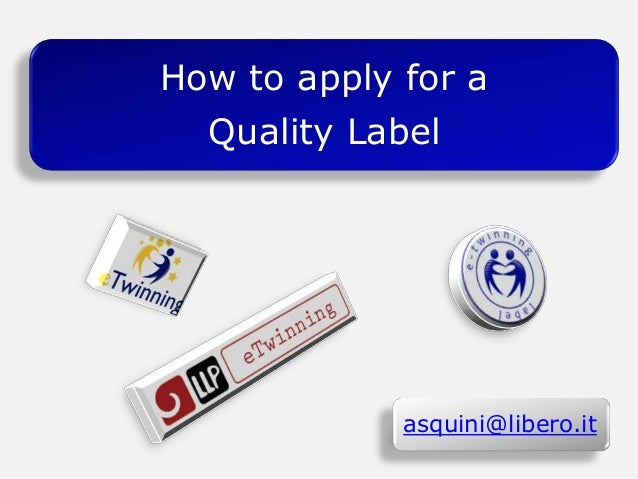 How to apply for aQuality Labelasquini@libero.it