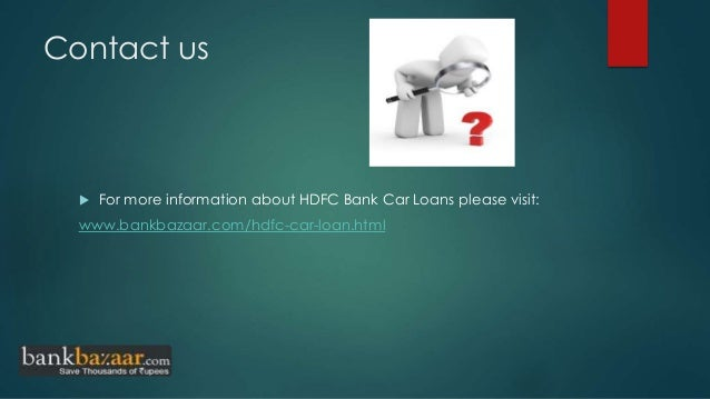 hdfc bank auto loan research methodology Icici bank is an indian multinational bank and  training and research  account towards equated monthly installments for home/ auto/ personal loan/ recurring.