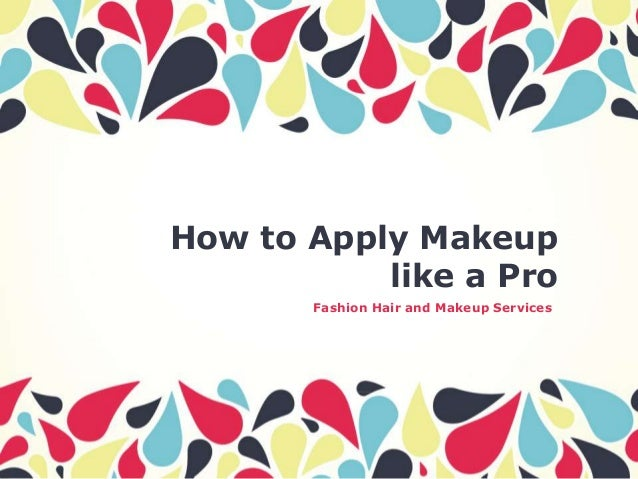 How to Apply Makeup like a Pro Fashion Hair and Makeup Services