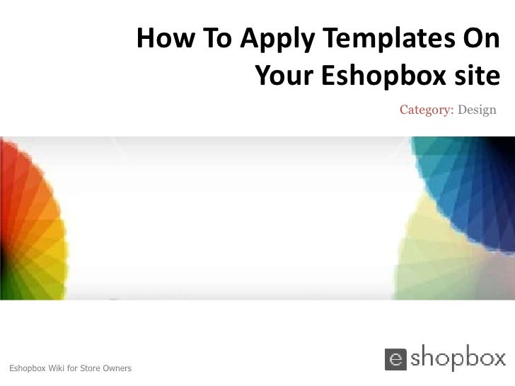 How To Apply Templates On                                         Your Eshopbox site                                      ...