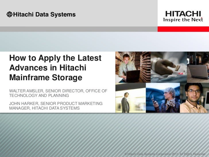 How to Apply the LatestAdvances in HitachiMainframe StorageWALTER AMSLER, SENIOR DIRECTOR, OFFICE OFTECHNOLOGY AND PLANNIN...