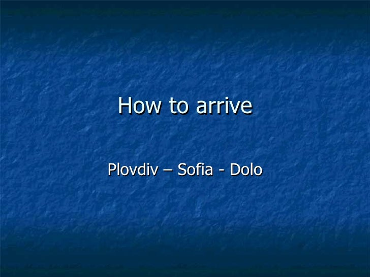 How to arrive Plovdiv – Sofia - Dolo
