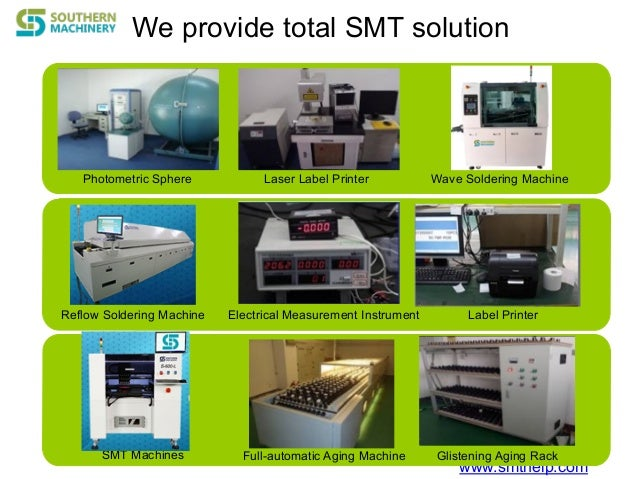 www.smthelp.com We provide total SMT solution Photometric Sphere Laser Label Printer Wave Soldering Machine Reflow Solderi...