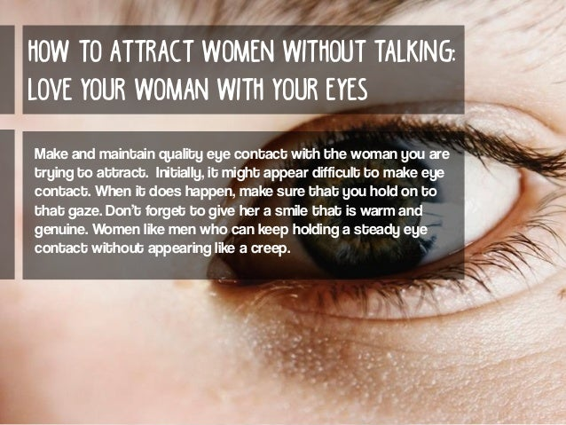 how to attract women without talking