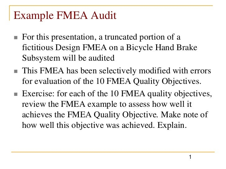 Example FMEA Audit   For this presentation, a truncated portion of a    fictitious Design FMEA on a Bicycle Hand Brake   ...